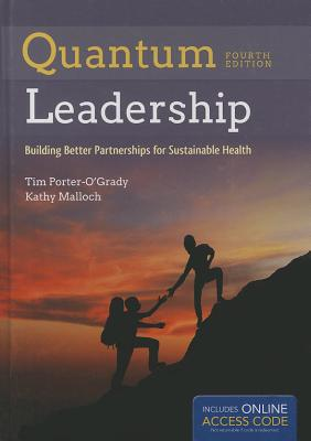 Quantum Leadership By Porter-O'Grady, Tim
