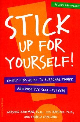 Stick Up for Yourself! By Raphael, Lev/ Kaufman, Gershen/ Espeland, Pamela