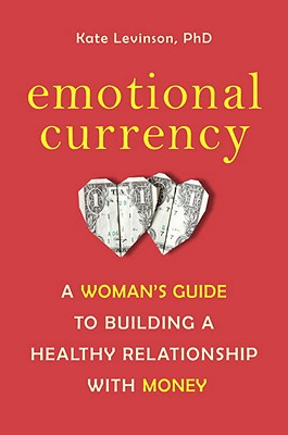 Emotional Currency By Levinson, Kate, Ph.d.