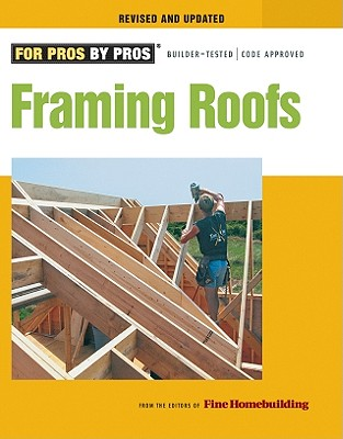 Framing Roofs By Taunton Press (COR)/ DiDonato, Jessica (EDT)